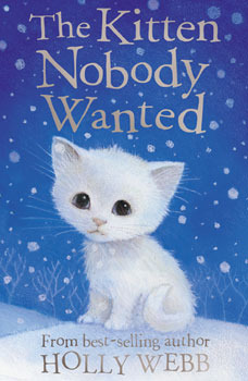 The Kitten Nobody Wanted by Holly Webb teaches that loving again is scary